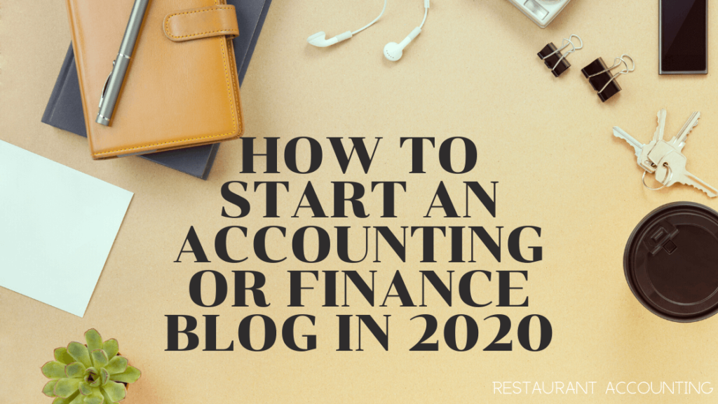 Restaurant Accounting How to Start an Accounting or Finance Blog in 2020